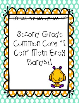 "Second Grade Common Core ""I Can"" Math Brag Bands"