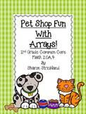 Second Grade Common Core Math-2.OA.4- Arrays-Pet Shop Themed