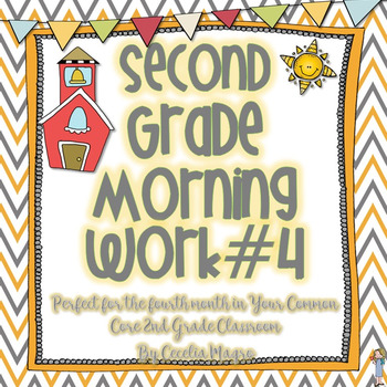 Second Grade *Common Core* Math and ELA Morning Work 4th M