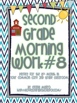 Second Grade *Common Core* Math and ELA Morning Work 8th Month of School