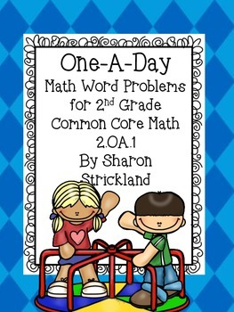 "Second Grade Common Core  ""One-A-Day"" Math Word Problems-2.OA.1"