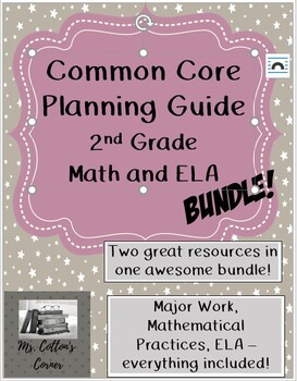 Second Grade Common Core Planning Guide Bundle - Math and ELA combined!