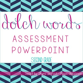 Second Grade Dolch Sight Word Assessment PowerPoint