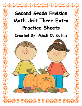 Second Grade Envision Math 2.0 Unit Three Extra Practice Sheets