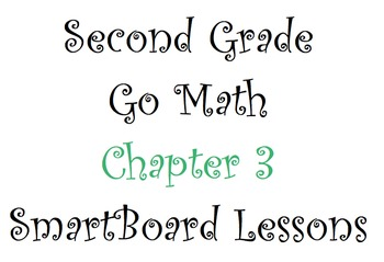 Second Grade Go Math Chapter 3 SmartBoard Lessons