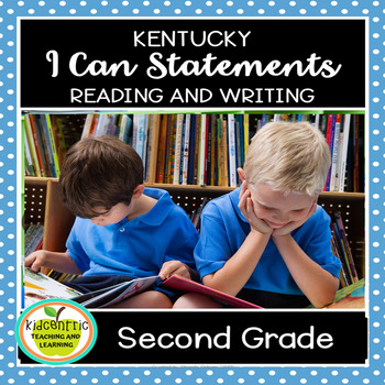 "Second Grade ""I Can"" Statements for KY NEW Reading and Writing Standards"