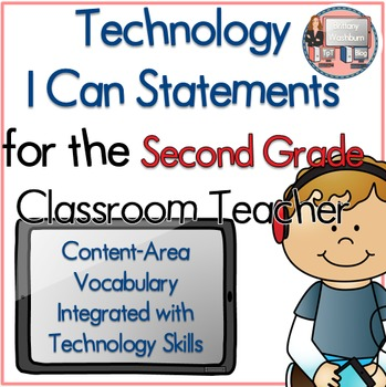 Second Grade I Can Statements for Technology Standards Related to the CCSS