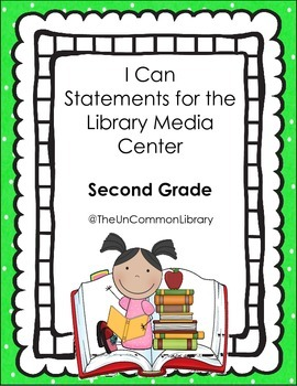 "Second Grade ""I Can"" Statements for the Library Media Center"