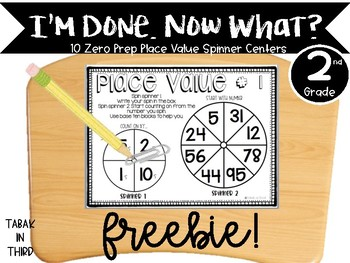 Second Grade I'm Done Now What? Place Value Spinners