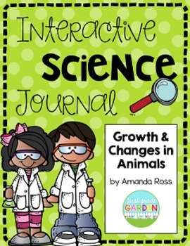 Second Grade Interactive Science Journal: Growth & Changes in Animals {Editable}