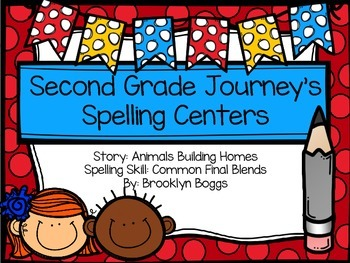 Second Grade Journey's Spelling Centers and Activities - Animals Building Homes