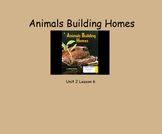 Journeys Grade 2 Animals Building Homes Lesson