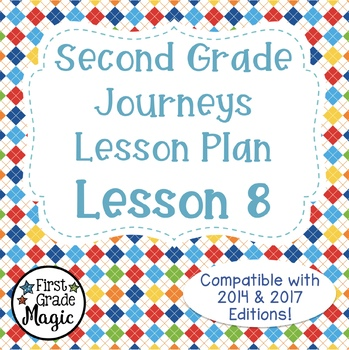 Journeys Lesson Plans Second Grade Lesson 8 FREEBIE