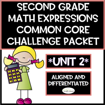 Second Grade Math Expressions Common Core! Challenge Packet UNIT 2