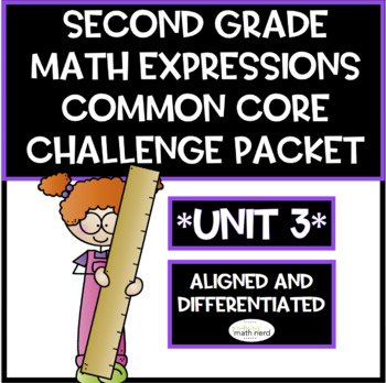 Second Grade Math Expressions Common Core! Challenge Packet UNIT 3