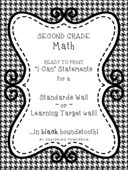 "Second Grade Math ""I Can"" Statements Printable Wall Cards in Black Houndstooth"