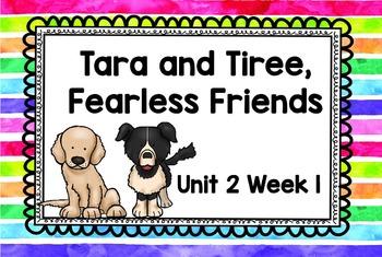 Second Grade Reading Street - Tara and TIree, Fearless Friends - Unit 2 Week 1
