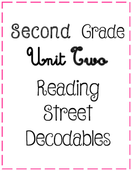 Second Grade Reading Street Unit Two Decodables