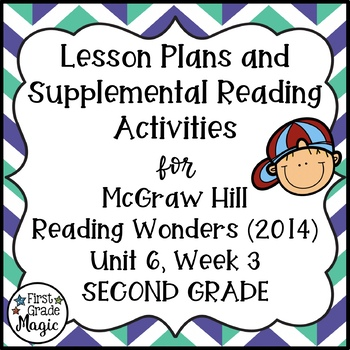 Second Grade Reading Wonders Lesson Plans and Extra Activities Unit 6 Week 3