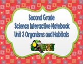 Second Grade Science Interactive Notebook Unit 3 Organisms and Habitats