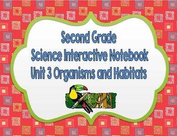 Second Grade Science Interactive Notebook Unit 3 Organisms