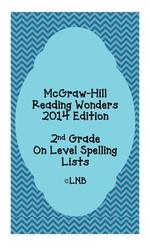 Second Grade Spelling Lists (on level) - McGraw-Hill Reading Wonders