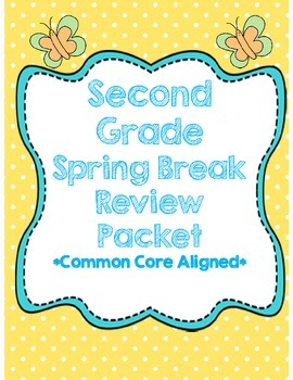 Second Grade Spring Break Review Packet *Common Core Aligned*