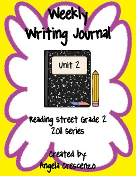 Second Grade Weekly Writing Journal Reading Street, Unit 2, 2011 & 2013 Series