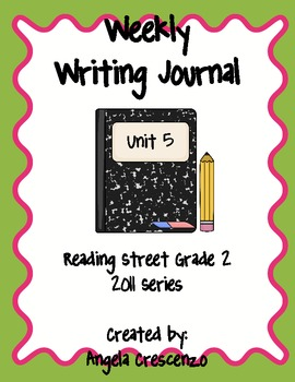Second Grade Weekly Writing Journal Reading Street, Unit 5, 2011 & 2013 Series