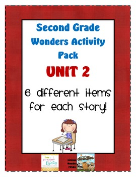 Second Grade Wonders Reading Unit 2: 6 Different Items for