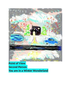 Second Person Point of View You are in a Winter Wonderland
