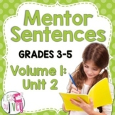 Mentor Sentences Unit: Vol 1, Second 10 Weeks (Grades 3-5)