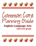 Second and Third Grade Common Core ELA Planning Guide