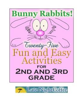 Second and Third Grade: Twenty-five Bunny Rabbit Activities and Games