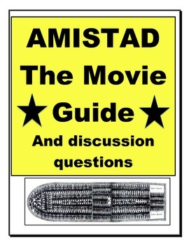Secondary-Amistad Movie Guide and Discussion Questions