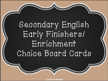Secondary English Early Finishers/Enrichment Choice Board Task Cards