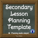 Secondary Lesson Planning and Reflection Templates
