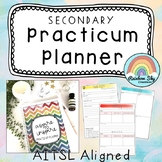 Secondary Practicum Planner - Pre service Teachers -  AITSL Aligned Australia