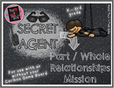 Secret Agent - PART / WHOLE RELATIONSHIPS MISSION