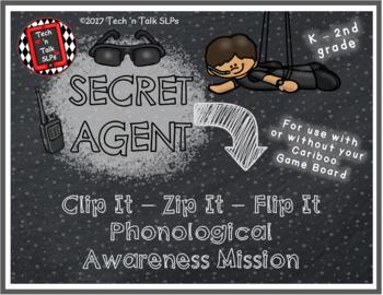 Secret Agent - PHONOLOGICAL AWARENESS MISSION - Clip It, Zip It, Flip It