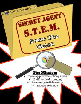 Secret Agent STEM STEAM Mission: Down the Hatch!