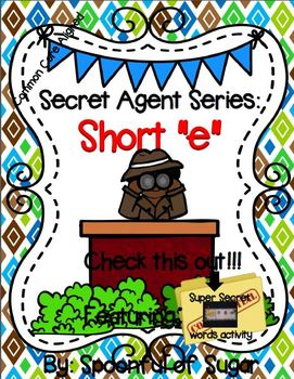 Secret Agent Series: Short E (Short E Word Work Unit)