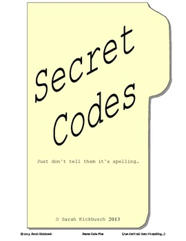 Secret Codes - Just don't tell them it's spelling!