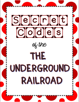 Secret Codes of the Underground Railroad
