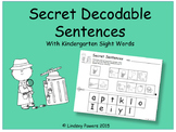 Secret Decodable Sentences with Kindergarten Sight Words