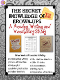 Secret Knowledge of Grown-Ups:  Reading, Writing Process, and Vocabulary Study