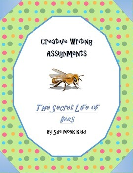 Secret Life of Bees by Sue Monk Kidd - Creative Writing Assignments