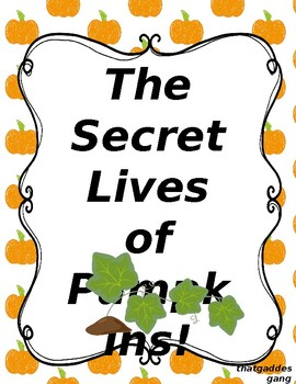 Secret Life of Pumpkins