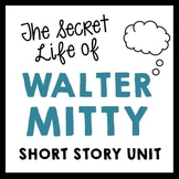 Secret Life of Walter Mitty by James Thurber 7 Day Common Core Aligned Unit Plan