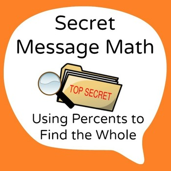Secret Message Math - Use the Percent to Find the Whole -
